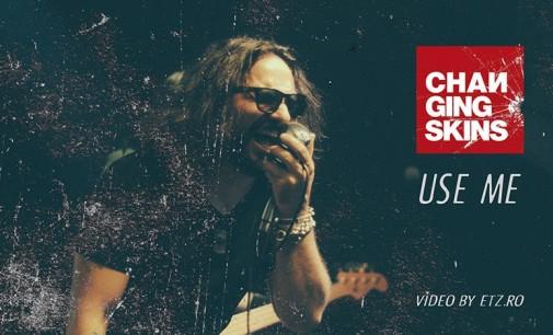 """Changing Skins a lansat videoclipul piesei """"Use Me"""" si se pregateste pentru concertul aniversar de la Bucuresti!"""