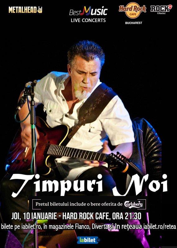 Concert Timpuri Noi in Hard Rock Cafe