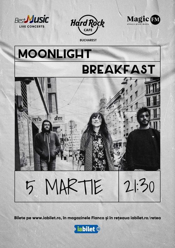 Concert Moonlight Breakfast la Hard Rock Cafe pe 5 Martie